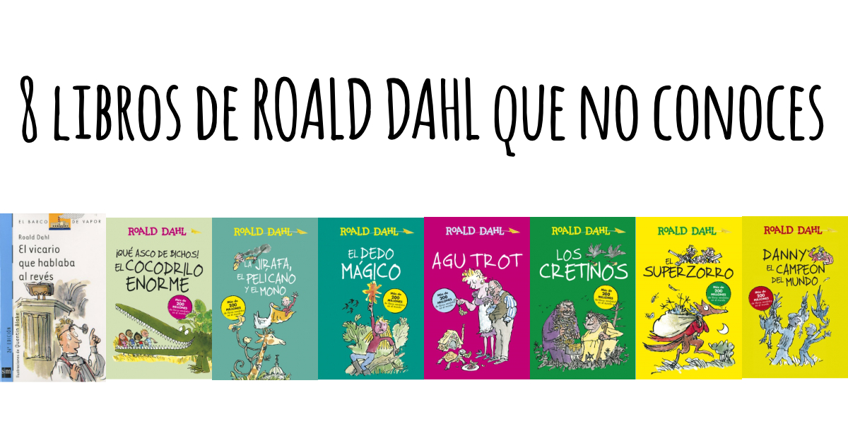 8 libros de Roald Dahl que no conoces