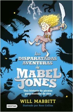 """Las disparadas aventuras de Mabel Jones"", de Will Mabbitt"