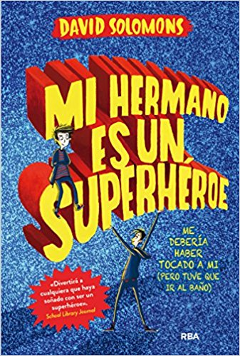 """Mi hermano es un superhéroe"", de David Solomons"