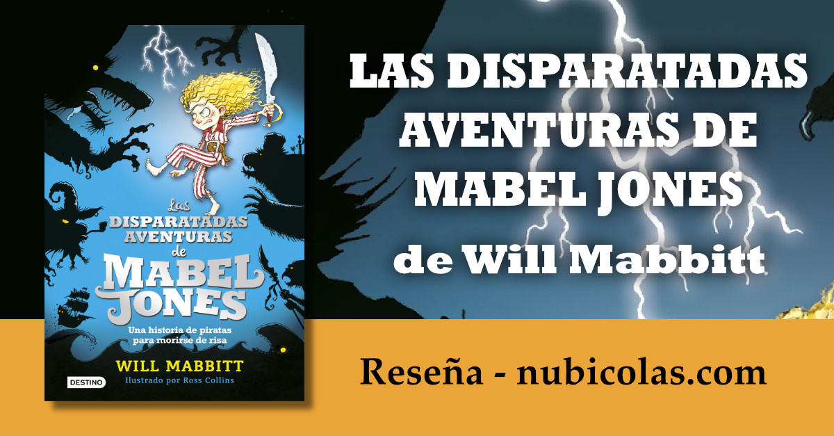 """Las disparatadas aventuras de Mabel Jones"", de Will Mabbit"